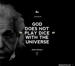 What Einstein meant by God does not playdice